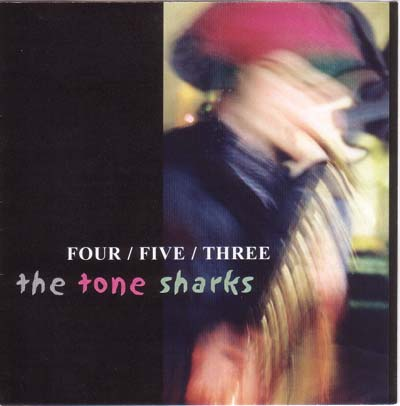 The Tone Sharks: Four/Five/Three