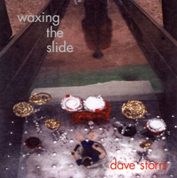 Album Waxing the Slide by Dave Storrs
